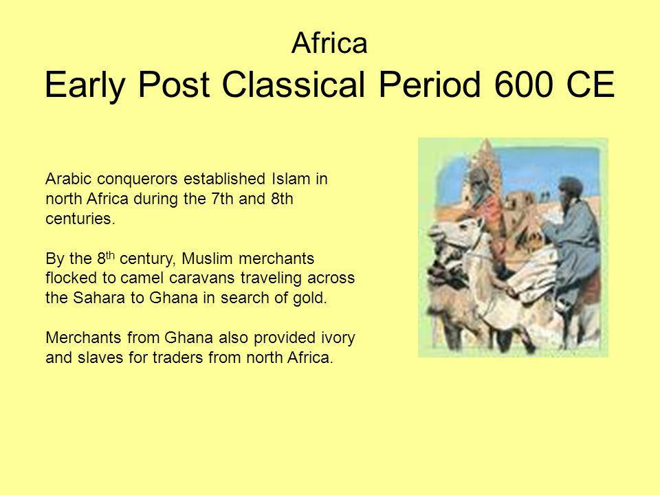 Africa Early Post Classical Period 600 CE