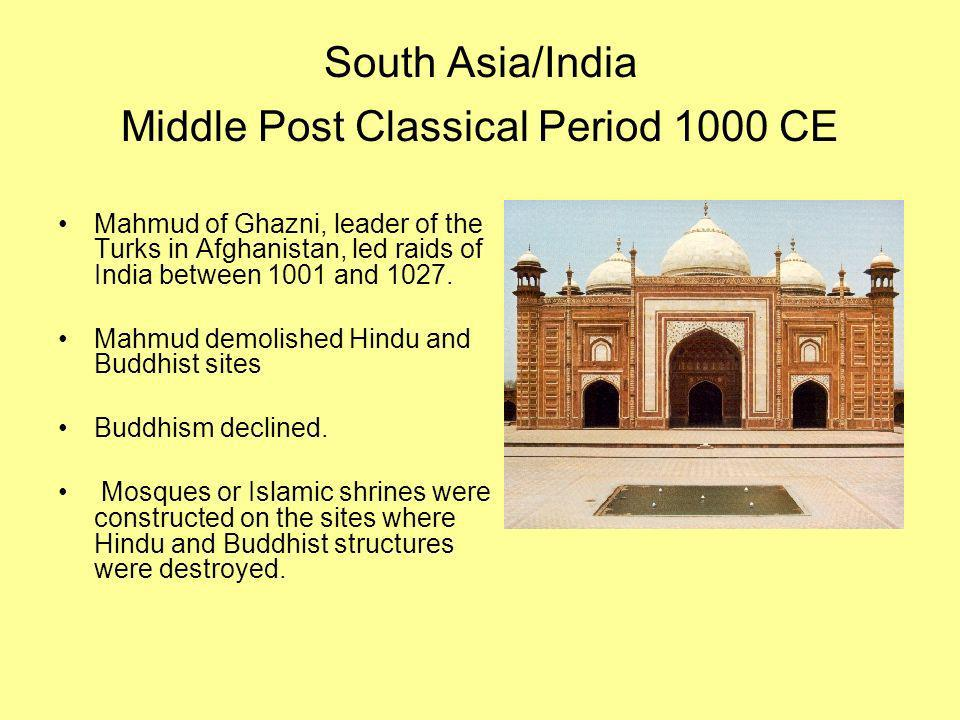 South Asia/India Middle Post Classical Period 1000 CE