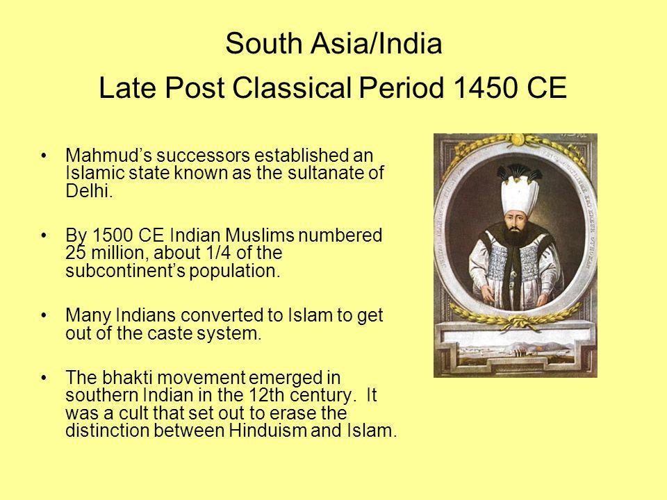 South Asia/India Late Post Classical Period 1450 CE