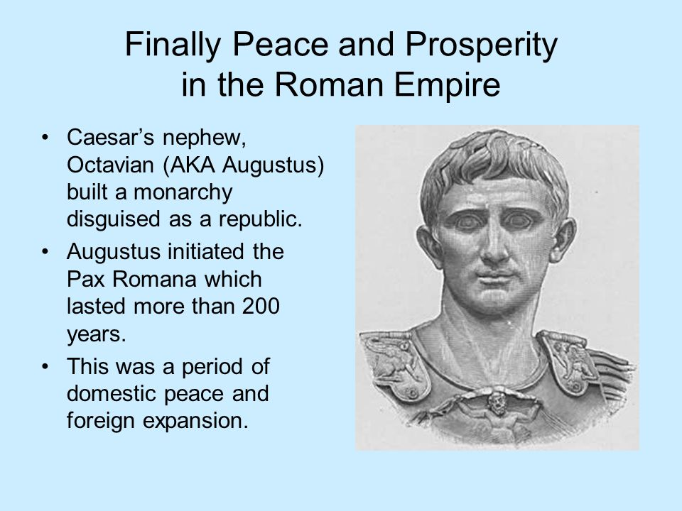 Finally Peace and Prosperity in the Roman Empire