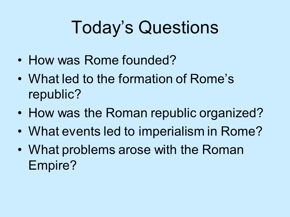 Today's Questions How was Rome founded