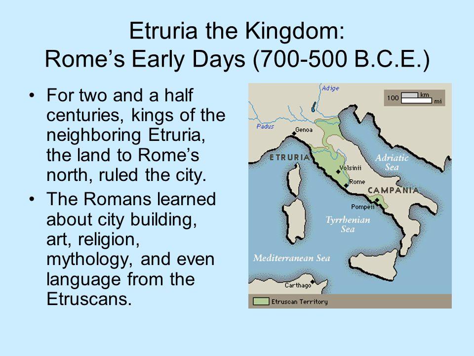 Etruria the Kingdom: Rome's Early Days (700-500 B.C.E.)