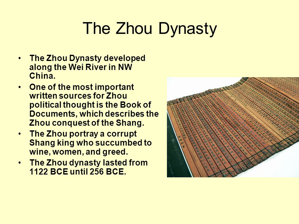 The Zhou Dynasty The Zhou Dynasty developed along the Wei River in NW China.