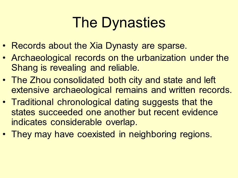 The Dynasties Records about the Xia Dynasty are sparse.