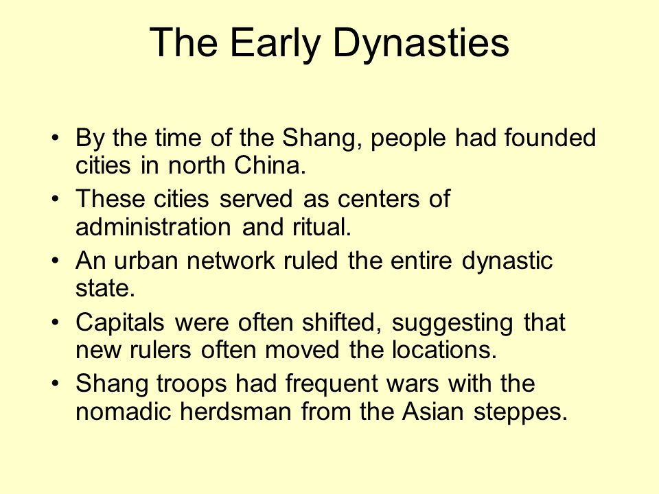 The Early Dynasties By the time of the Shang, people had founded cities in north China. These cities served as centers of administration and ritual.