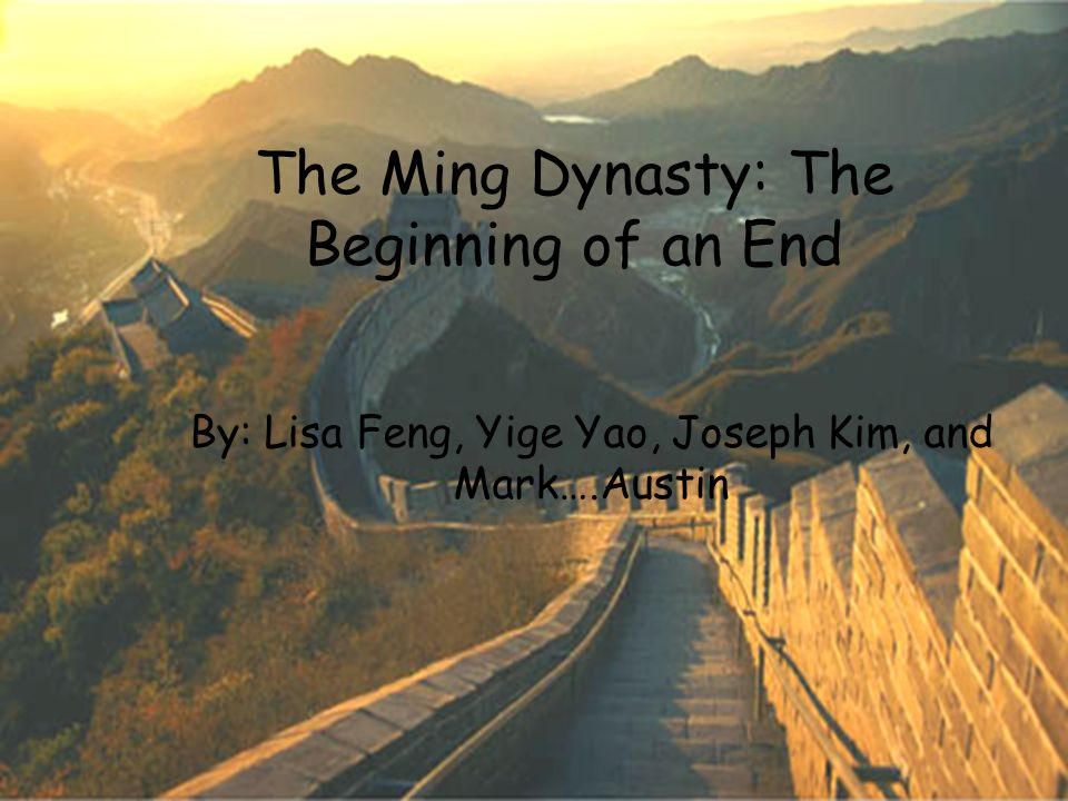 The Ming Dynasty: The Beginning of an End