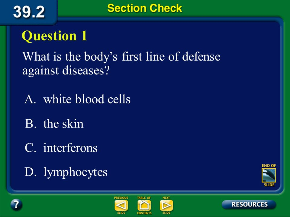 Question 1 What is the body's first line of defense against diseases