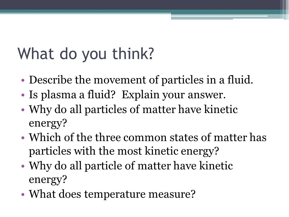 What do you think Describe the movement of particles in a fluid.