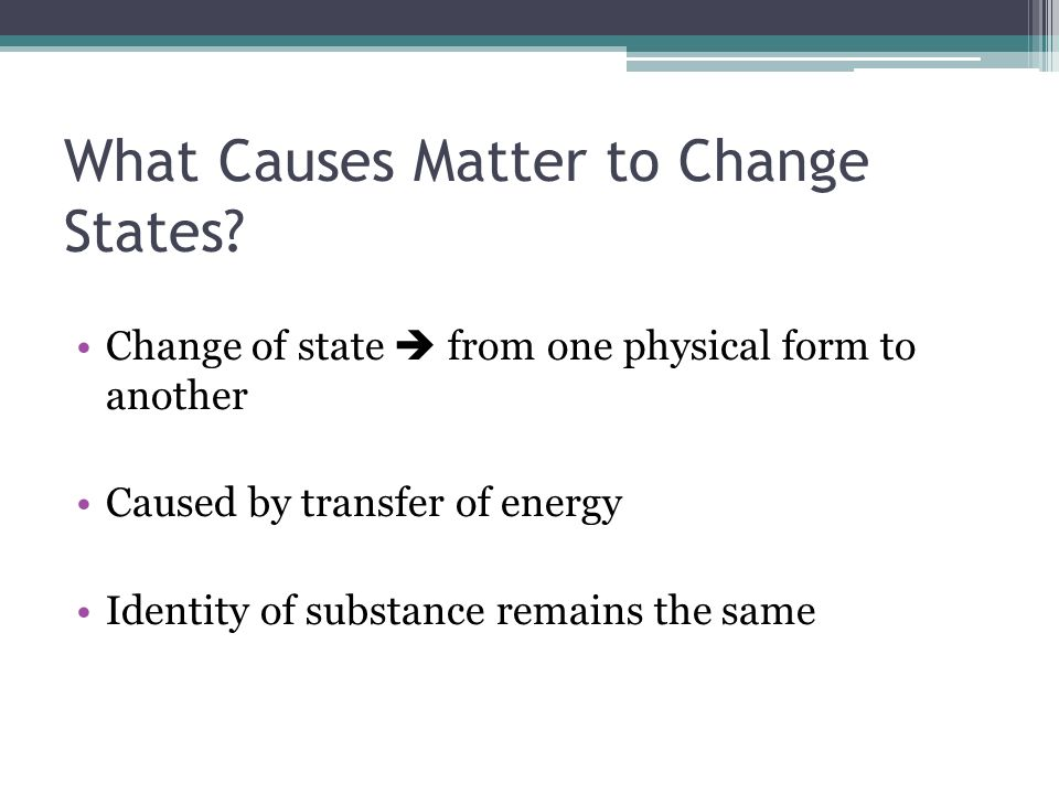 What Causes Matter to Change States