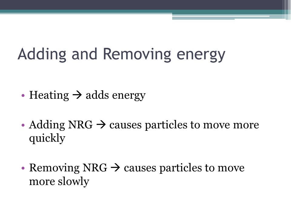 Adding and Removing energy