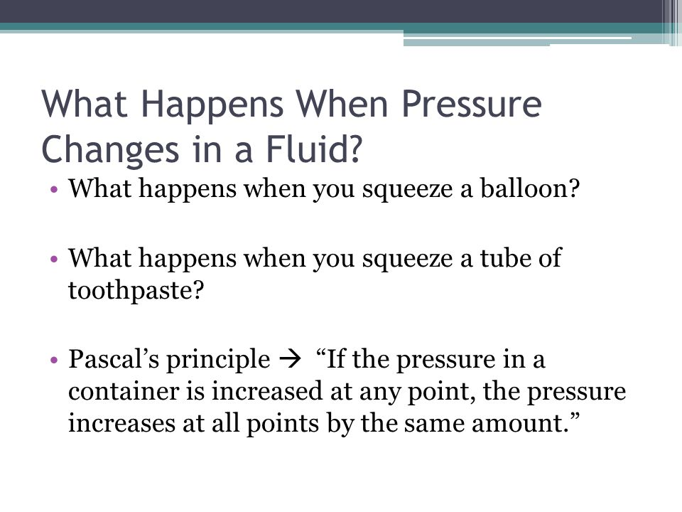 What Happens When Pressure Changes in a Fluid