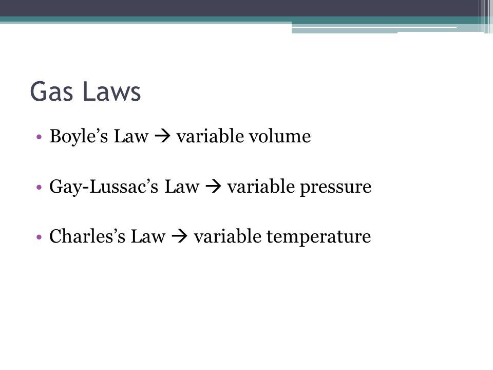 Gas Laws Boyle's Law  variable volume