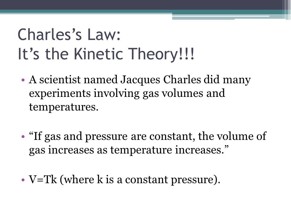 Charles's Law: It's the Kinetic Theory!!!