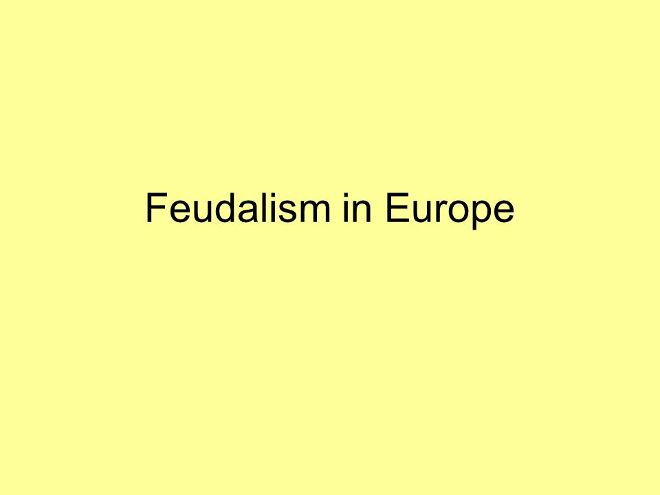 feudalism in europe Feudal europe lesson plans and worksheets from thousands of teacher-reviewed resources to help you inspire students learning.