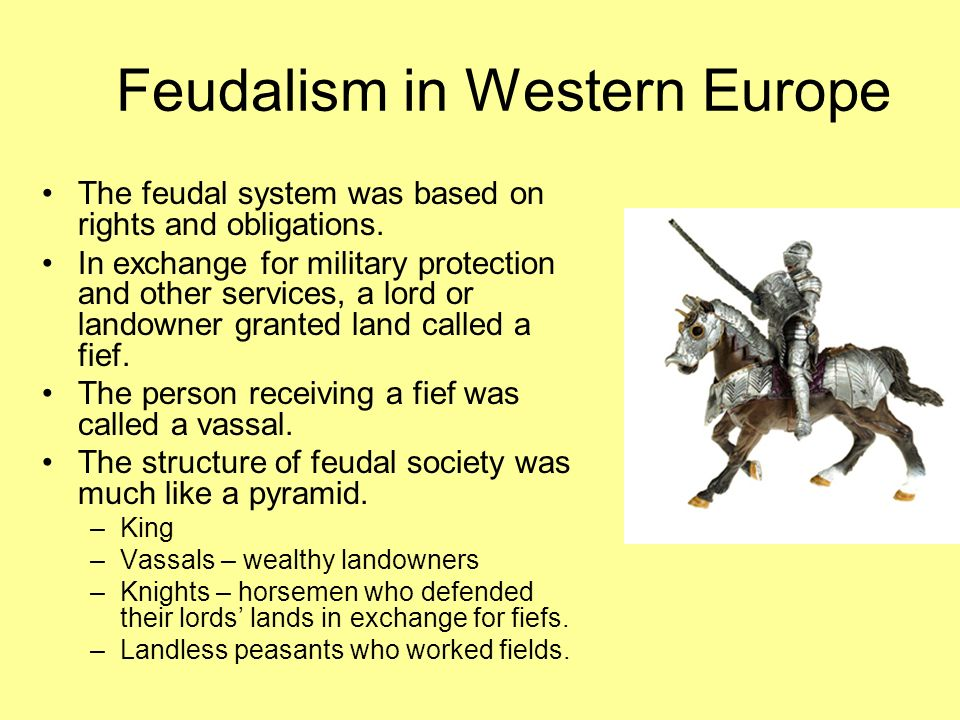 feudalism and western europe Four basic reasons for the decline of feudalism  we discussed three  characteris cs that made up feudalism: read with  europe to fight in the  middle east.