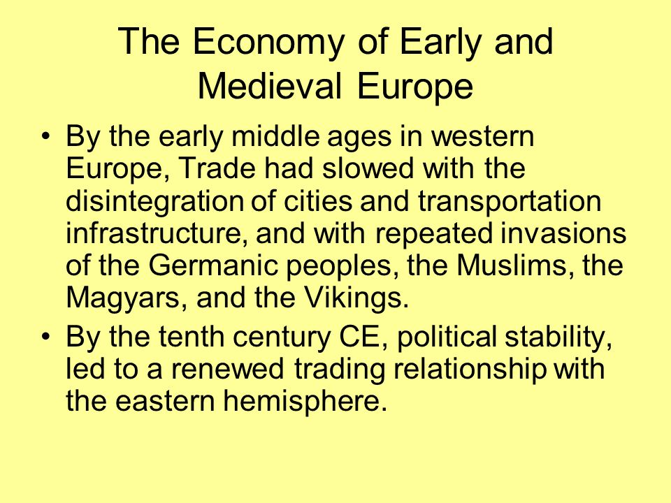 The Economy of Early and Medieval Europe