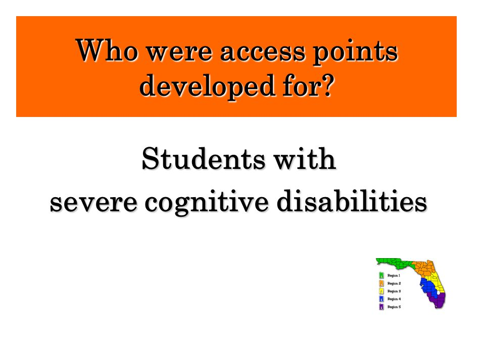 Who were access points developed for severe cognitive disabilities