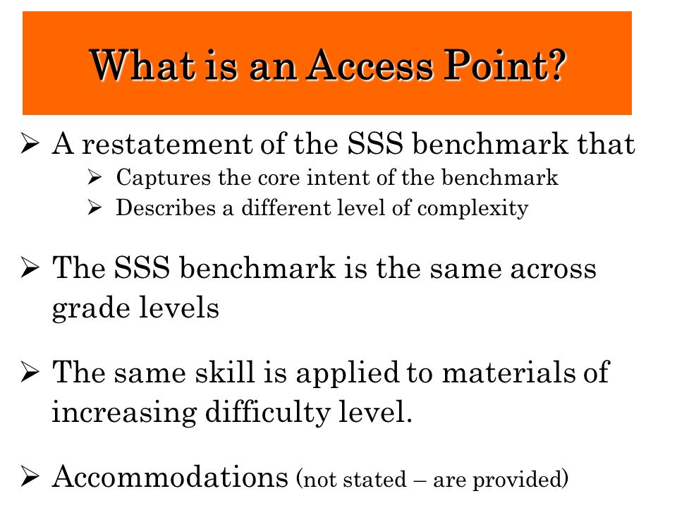 What is an Access Point A restatement of the SSS benchmark that
