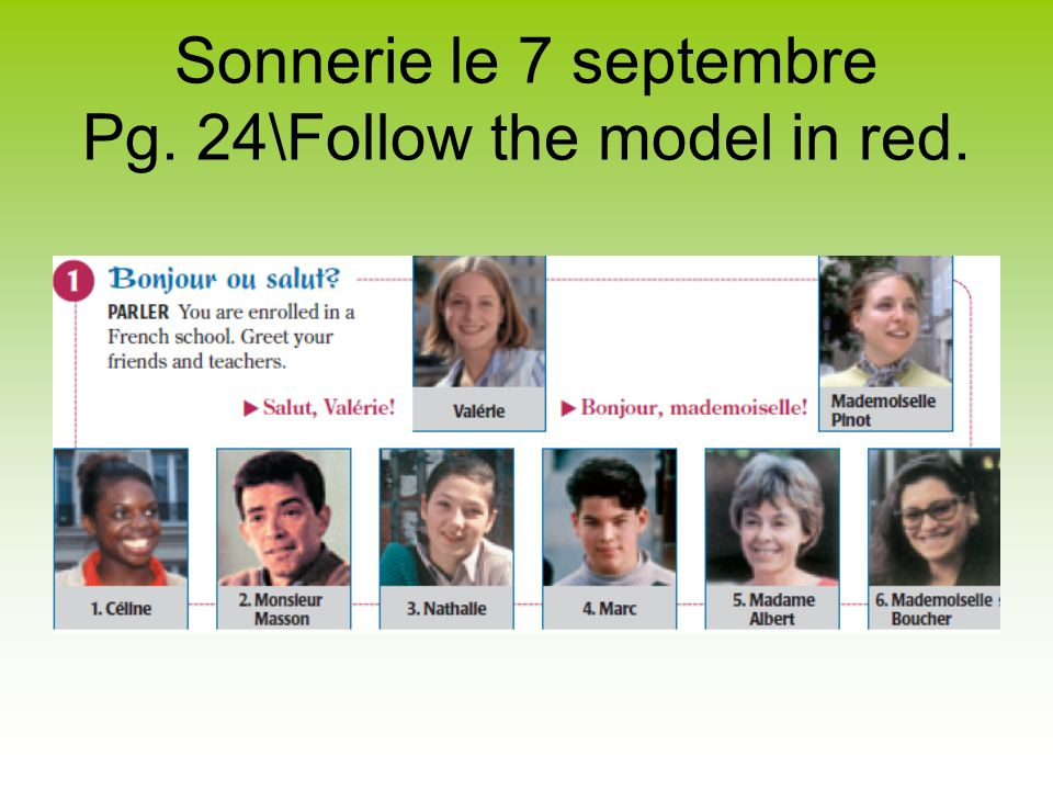 Sonnerie le 7 septembre Pg. 24\Follow the model in red.
