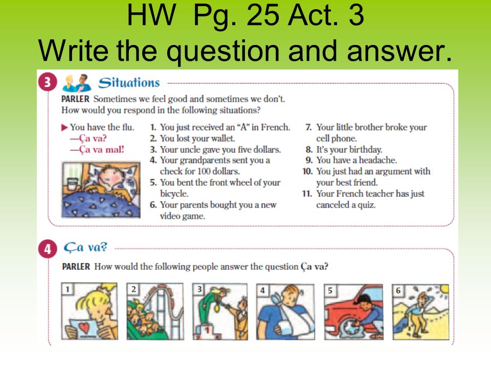 HW Pg. 25 Act. 3 Write the question and answer.