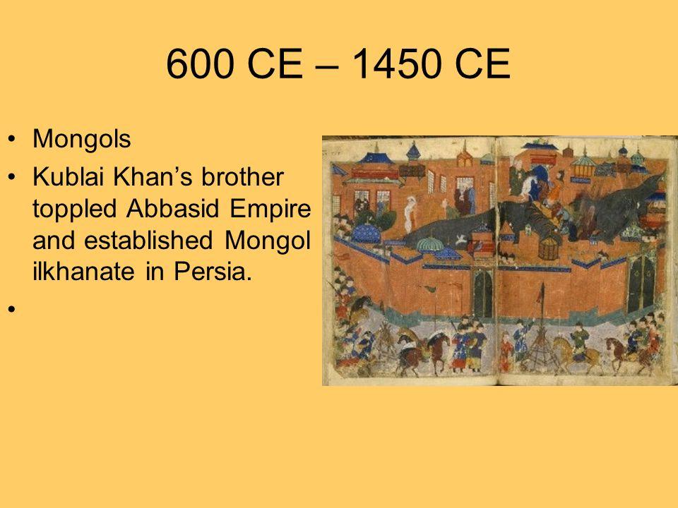 600 CE – 1450 CE Mongols.