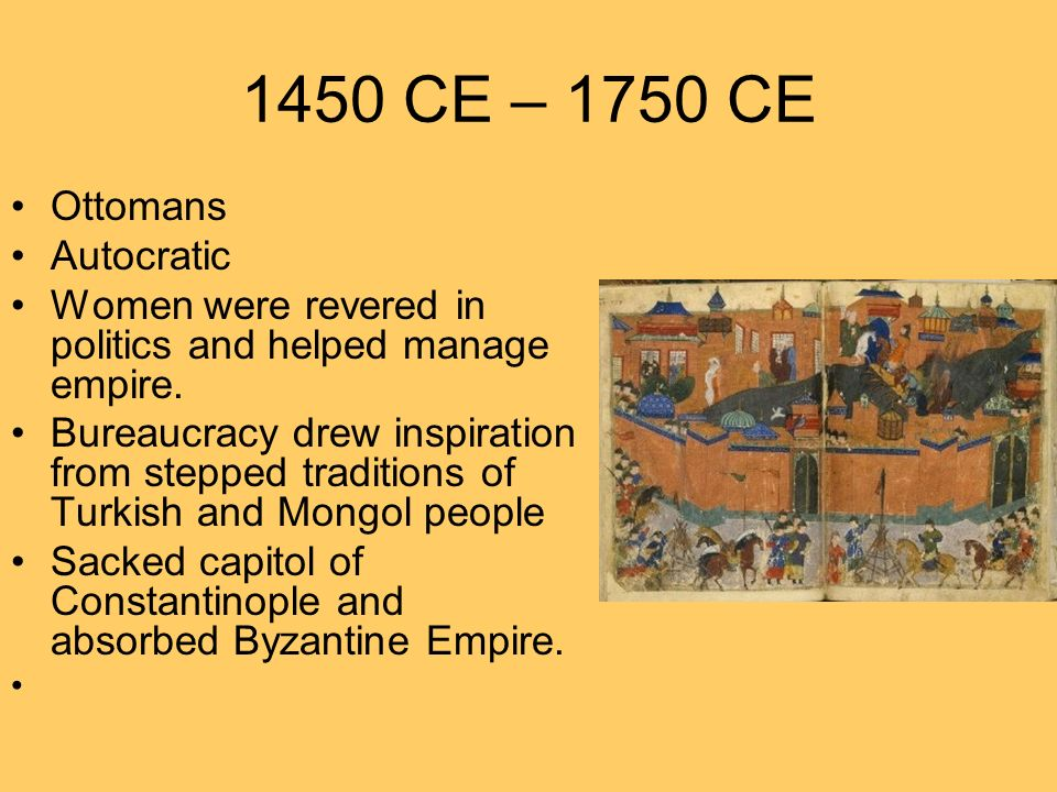 1450 CE – 1750 CE Ottomans Autocratic