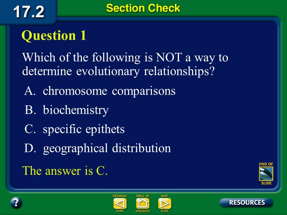 Question 1 Which of the following is NOT a way to determine evolutionary relationships A. chromosome comparisons.