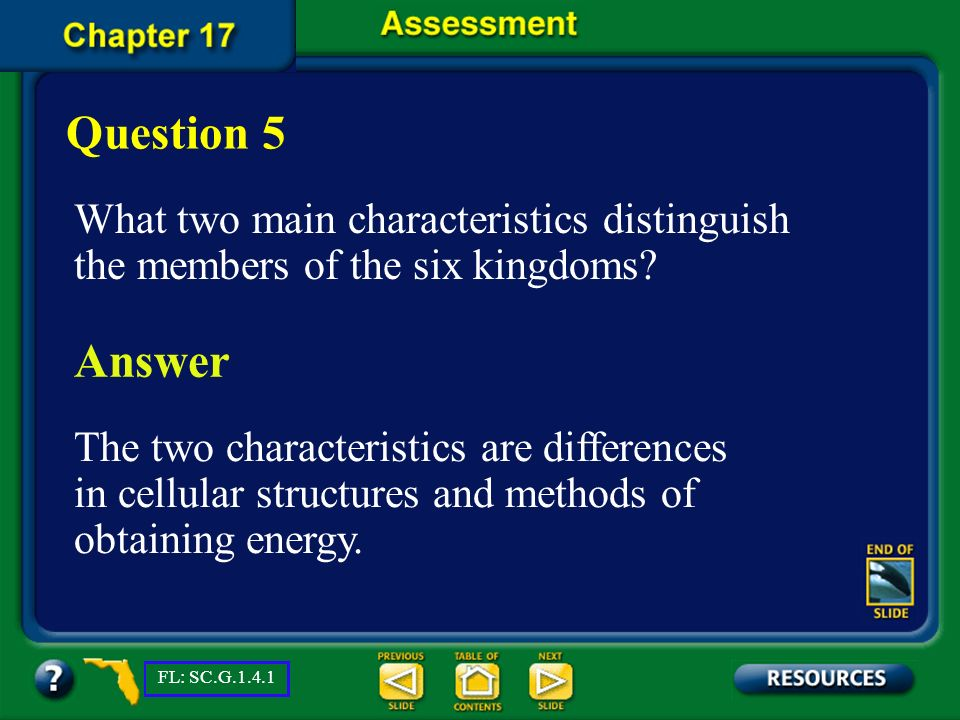 Question 5 What two main characteristics distinguish the members of the six kingdoms Answer.