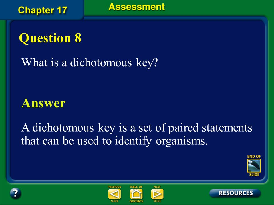 Question 8 Answer What is a dichotomous key