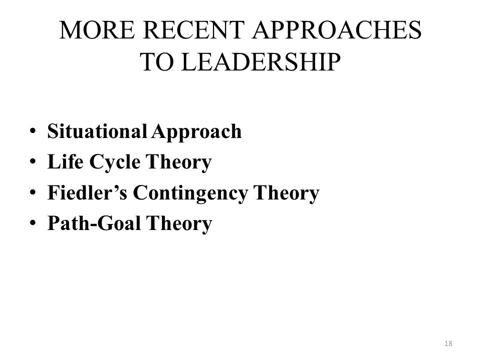MORE RECENT APPROACHES TO LEADERSHIP