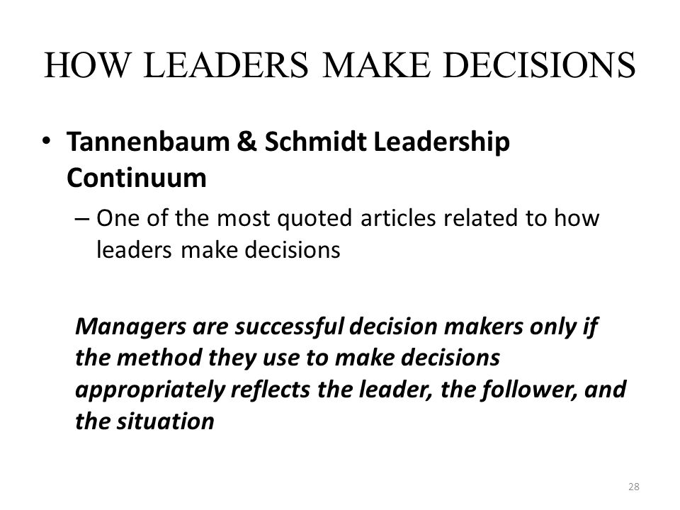 HOW LEADERS MAKE DECISIONS