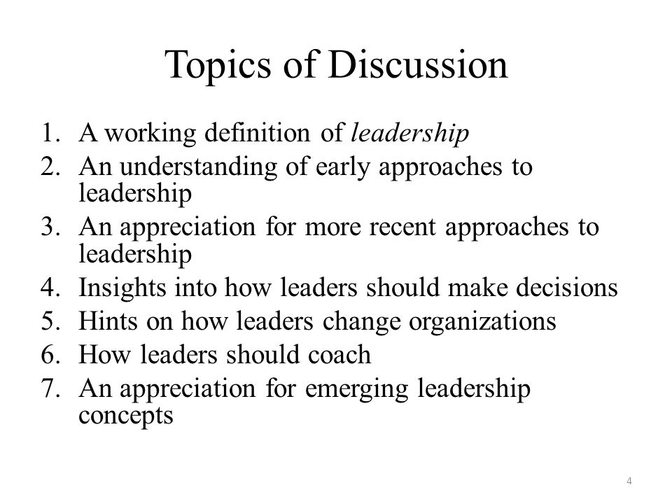 Topics of Discussion A working definition of leadership