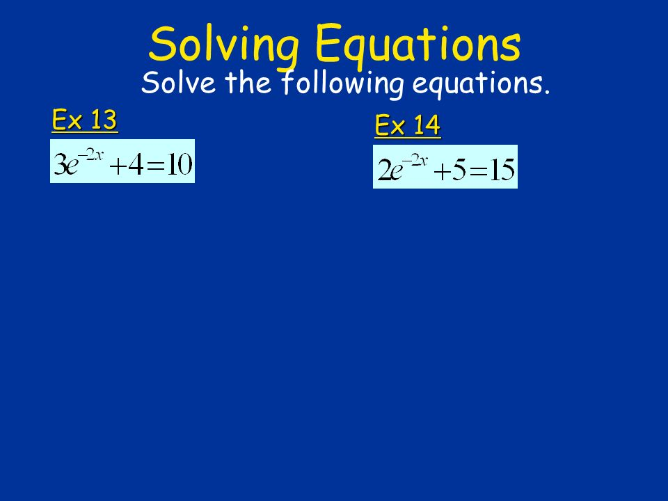 Solve the following equations.