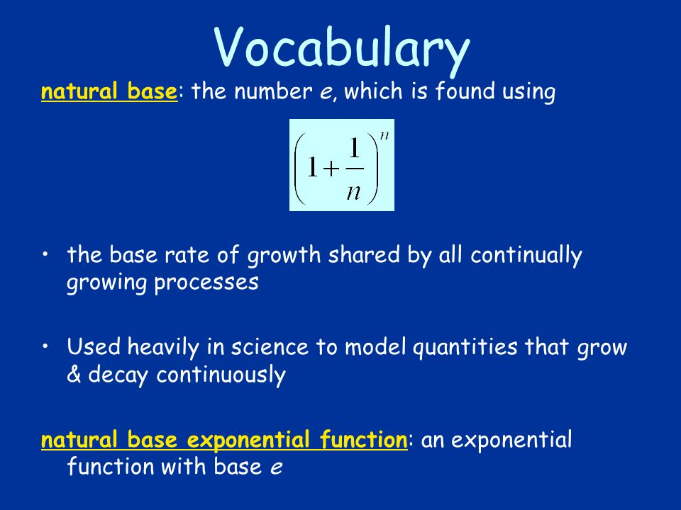 Vocabulary natural base: the number e, which is found using