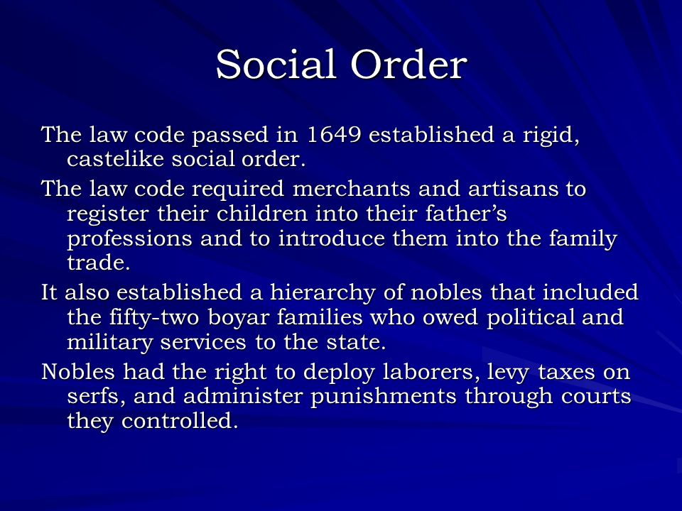 Social Order The law code passed in 1649 established a rigid, castelike social order.