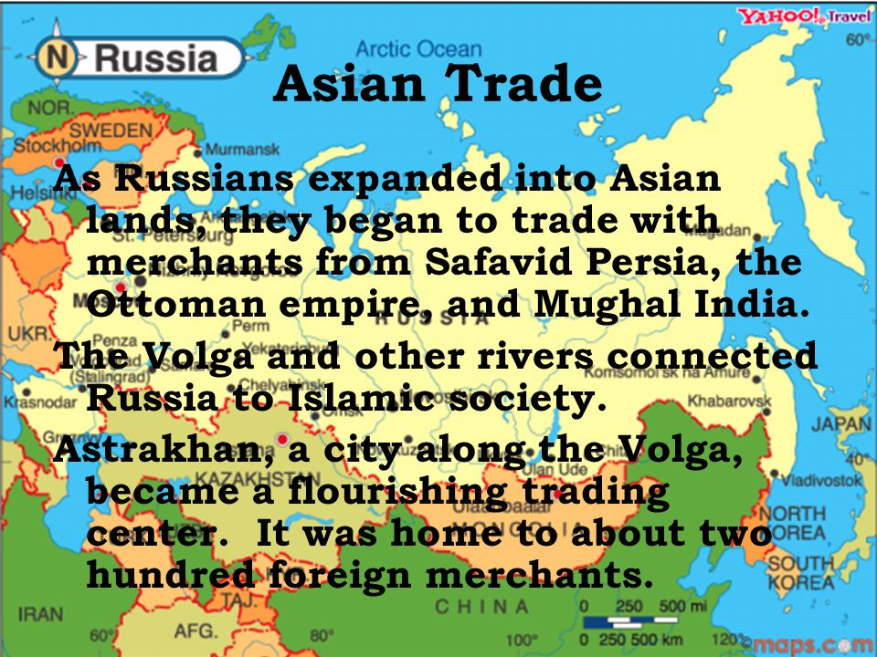Asian Trade As Russians expanded into Asian lands, they began to trade with merchants from Safavid Persia, the Ottoman empire, and Mughal India.