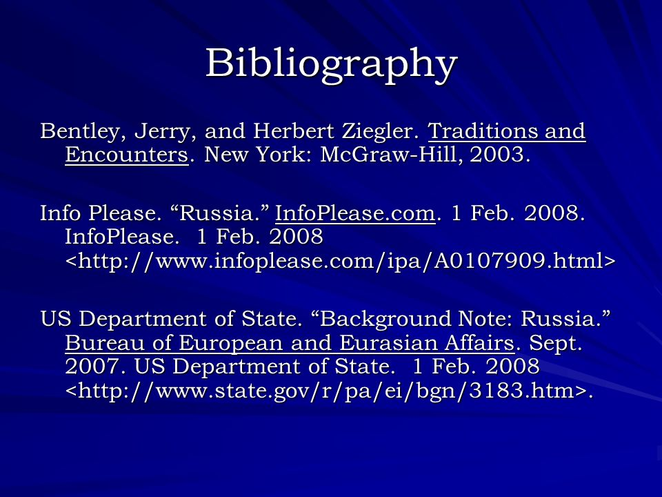 Bibliography Bentley, Jerry, and Herbert Ziegler. Traditions and Encounters. New York: McGraw-Hill, 2003.