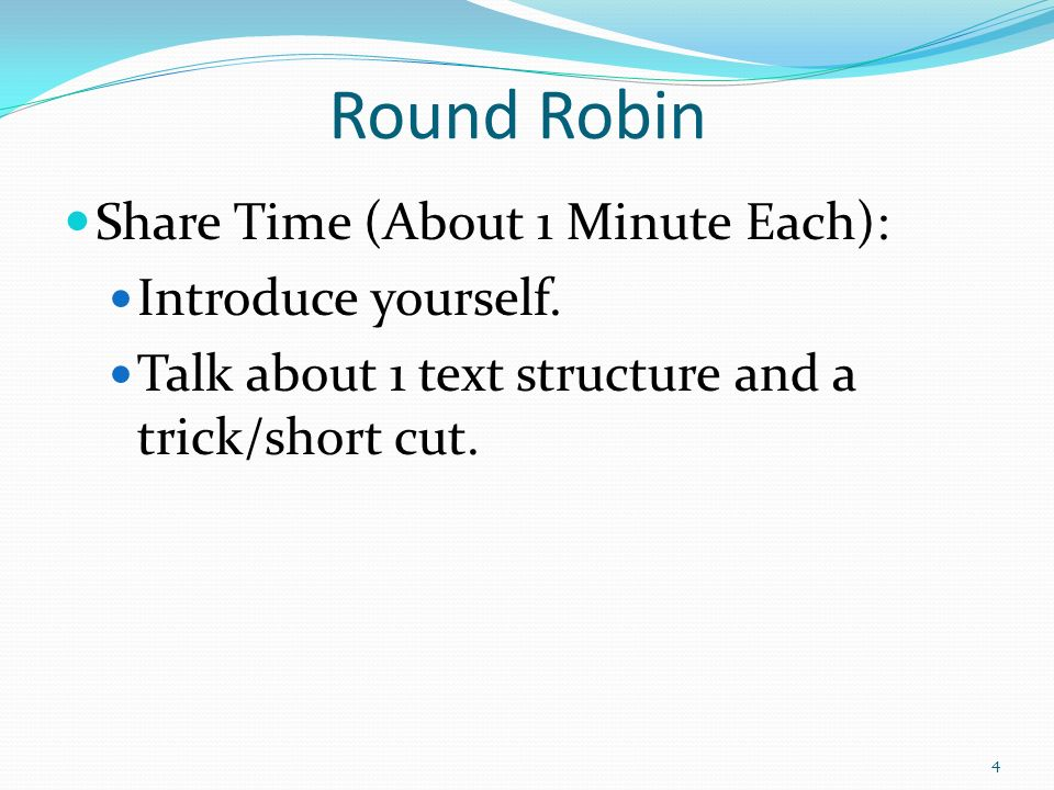 Round Robin Share Time (About 1 Minute Each): Introduce yourself.