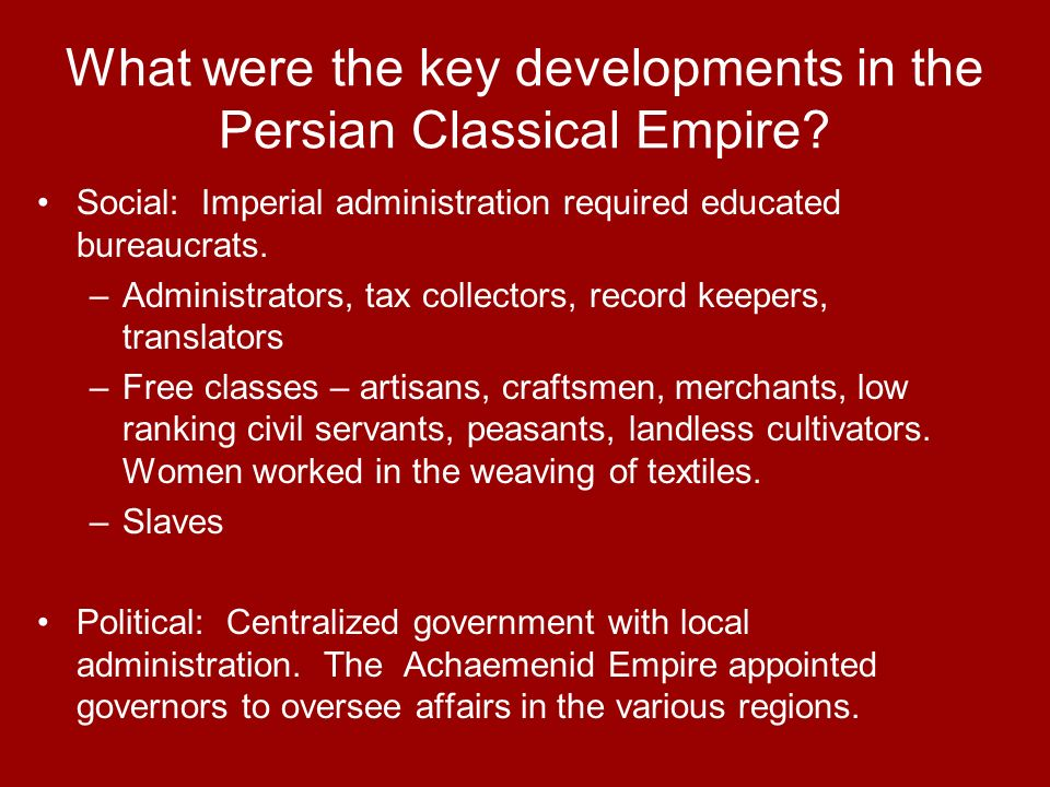 What were the key developments in the Persian Classical Empire