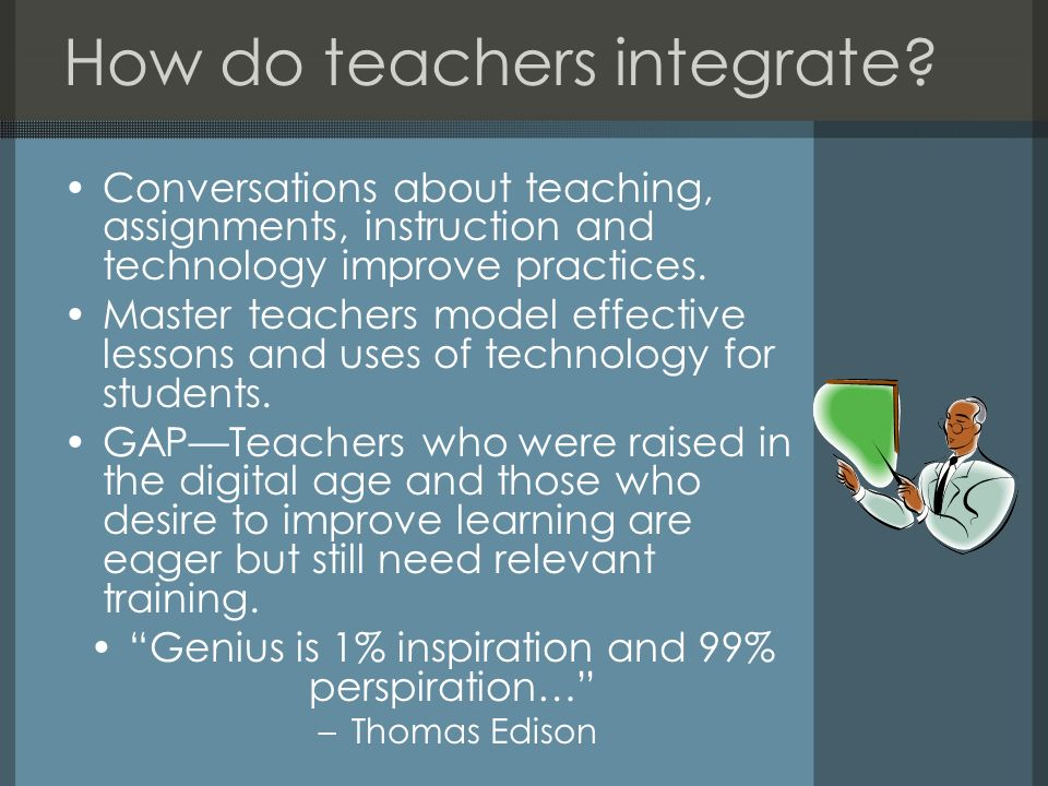 How do teachers integrate
