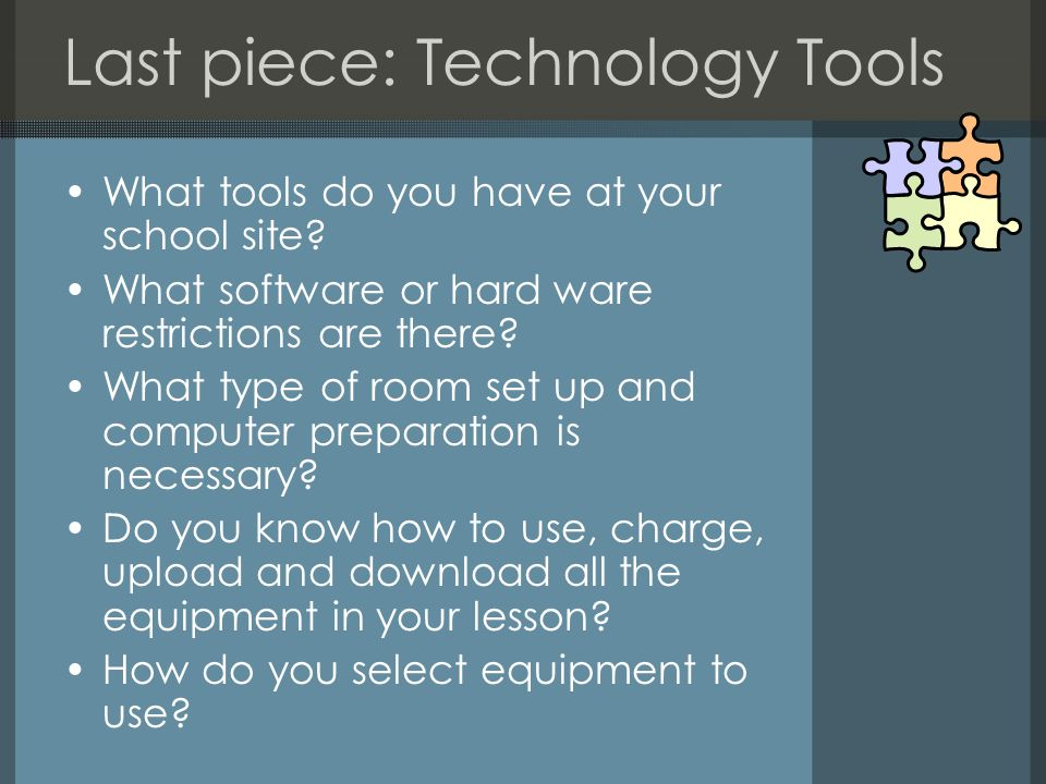 Last piece: Technology Tools