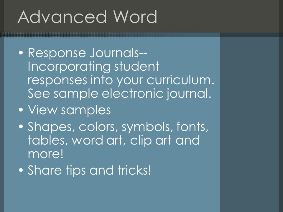 Advanced Word Response Journals--Incorporating student responses into your curriculum. See sample electronic journal.
