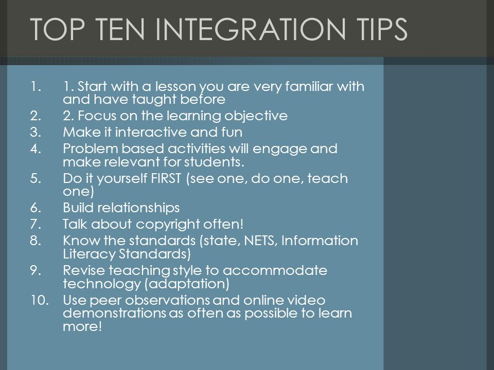 TOP TEN INTEGRATION TIPS