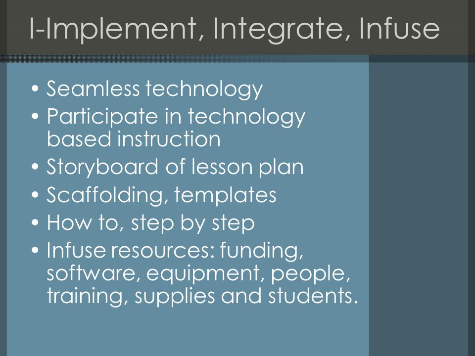 I-Implement, Integrate, Infuse