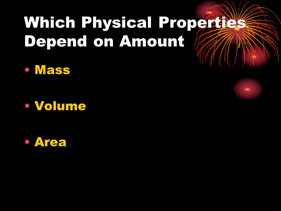 Which Physical Properties Depend on Amount
