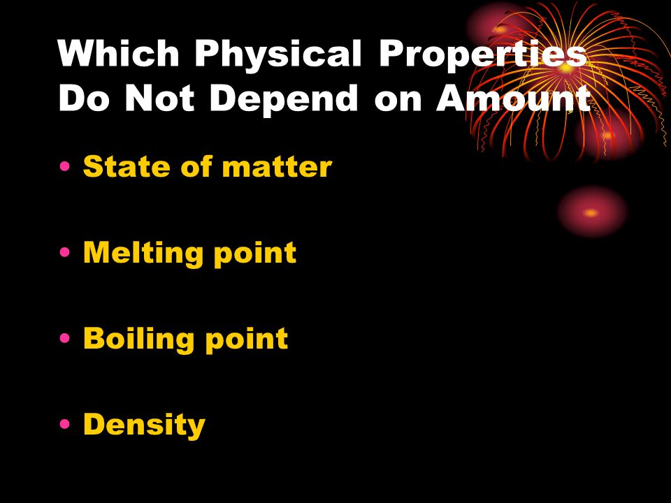 Which Physical Properties Do Not Depend on Amount