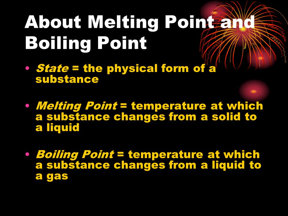 About Melting Point and Boiling Point