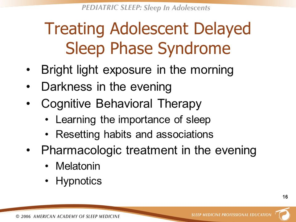 Treating Adolescent Delayed Sleep Phase Syndrome