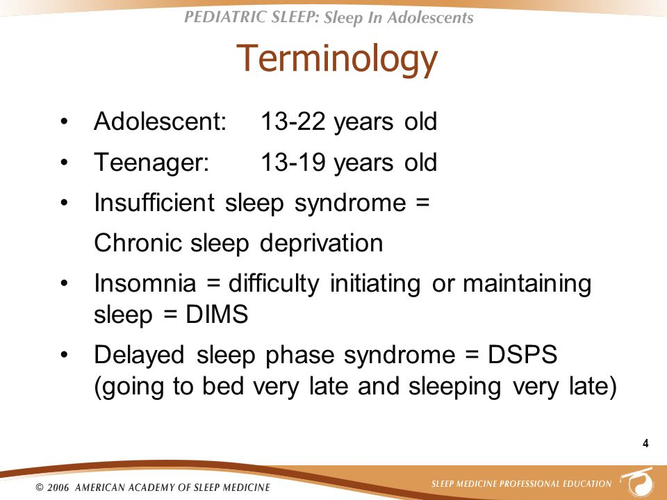 Terminology Adolescent: 13-22 years old Teenager: 13-19 years old