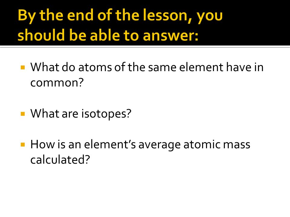 By the end of the lesson, you should be able to answer: